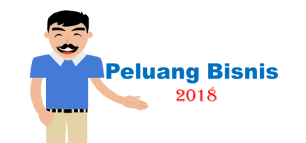 Peluang bisnis 2018